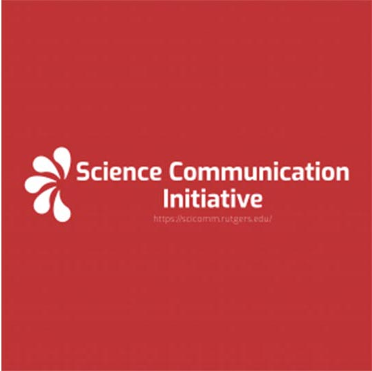 Rutgers Collaborative Science Communication Initiative Aims to Position Rutgers as a Leader in Science Communication